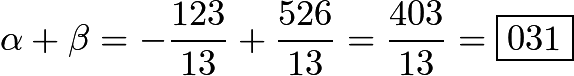 $\alpha+\beta=-\frac{123}{13}+\frac{526}{13}=\frac{403}{13}=\boxed{031}$
