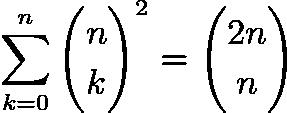 $\sum_{k=0}^n\binom{n}{k}^2=\binom{2n}{n}$