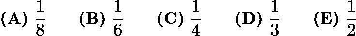 $\textbf{(A)}\ \frac{1}{8}\qquad\textbf{(B)}\ \frac{1}{6}\qquad\textbf{(C)}\ \frac{1}{4}\qquad\textbf{(D)}\ \frac{1}{3}\qquad\textbf{(E)}\ \frac{1}{2}$