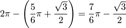 $2\pi-\left(\frac{5}{6}\pi+\frac{\sqrt3}{2}\right)=\frac{7}{6}\pi-\frac{\sqrt3}{2}$