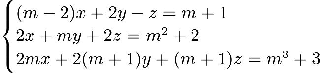$\begin{cases}(m-2)x+2y-z=m+1\\2x+my+2z=m^2+2\\2mx+2(m+1)y+(m+1)z=m^3+3\end{cases}$