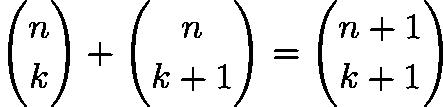 $\binom{n}{k}+\binom{n}{k+1}=\binom{n+1}{k+1}$