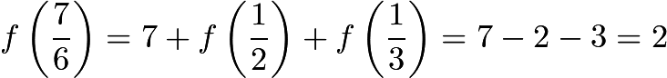 $f\left(\frac{7}{6}\right)=7+f\left(\frac{1}{2}\right)+f\left(\frac{1}{3}\right)=7-2-3=2$