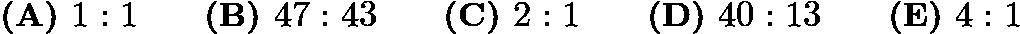 $\textbf{(A) }1:1 \qquad \textbf{(B) }47:43 \qquad \textbf{(C) }2:1 \qquad \textbf{(D) }40:13 \qquad \textbf{(E) }4:1$