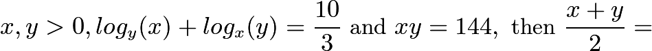 $x,y>0, log_y(x)+log_x(y)=\frac{10}{3} \text{ and } xy=144,\text{ then }\frac{x+y}{2}=$