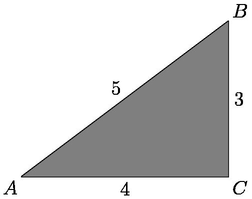 """[asy] draw((0,0)--(4,0)--(4,3)--(0,0)); label(""""$A$"""", (0,0), SW); label(""""$B$"""", (4,3), NE); label(""""$C$"""", (4,0), SE); label(""""$4$"""", (2,0), S); label(""""$3$"""", (4,1.5), E); label(""""$5$"""", (2,1.5), NW); fill(origin--(0,0)--(4,3)--(4,0)--cycle, gray); [/asy]"""