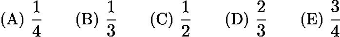 $\text{(A) } \frac 14 \qquad \text{(B) } \frac 13 \qquad \text{(C) } \frac 12 \qquad \text{(D) } \frac 23 \qquad \text{(E) } \frac 34$