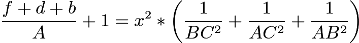 $\frac {f + d + b}{A} + 1 = x^2*\left(\frac {1}{BC^2} + \frac {1}{AC^2} + \frac {1}{AB^2}\right)$