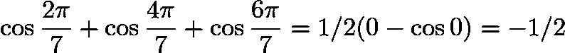 $\cos \frac{2 \pi}{7} + \cos \frac{4 \pi}{7} + \cos \frac{6 \pi}{7} = 1/2(0 - \cos 0) = -1/2$