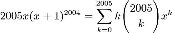 $2005x(x + 1)^{2004} = \sum_{k = 0}^{2005} k{2005 \choose k}x^k$