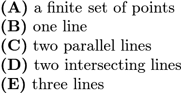 $\textbf{(A)}\ \text{a finite set of points}\\ \qquad\textbf{(B)}\ \text{one line}\\ \qquad\textbf{(C)}\ \text{two parallel lines}\\ \qquad\textbf{(D)}\ \text{two intersecting lines}\\ \qquad\textbf{(E)}\ \text{three lines}$