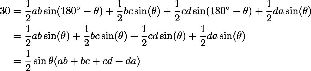 \begin{align*} 30 &=\frac{1}{2} ab \sin (180^\circ - \theta) + \frac{1}{2} bc \sin (\theta) + \frac{1}{2} cd \sin (180^\circ - \theta) + \frac{1}{2} da \sin (\theta) \\ &=\frac{1}{2} ab \sin (\theta) + \frac{1}{2} bc \sin (\theta) + \frac{1}{2} cd \sin (\theta) + \frac{1}{2} da \sin (\theta) \\ &=\frac{1}{2}\sin\theta (ab + bc + cd + da) \end{align*}