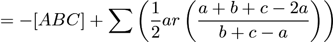 $=-[ABC]+\sum\left(\frac{1}{2}ar\left(\frac{a+b+c-2a}{b+c-a}\right)\right)$