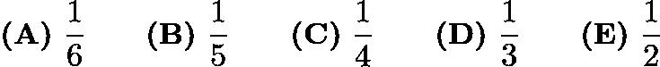 $\textbf{(A)}\ \frac{1}{6}\qquad\textbf{(B)}\ \frac{1}{5}\qquad\textbf{(C)}\ \frac{1}{4}\qquad\textbf{(D)}\ \frac{1}{3}\qquad\textbf{(E)}\ \frac{1}{2}$