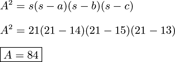 $A^2=s(s-a)(s-b)(s-c)\\\\A^2=21(21-14)(21-15)(21-13)\\\\\boxed{A=84}$