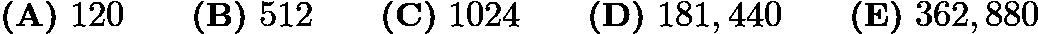 $\textbf{(A)}\ 120\qquad\textbf{(B)}\ 512\qquad\textbf{(C)}\ 1024\qquad\textbf{(D)}\ 181,440\qquad\textbf{(E)}\ 362,880$