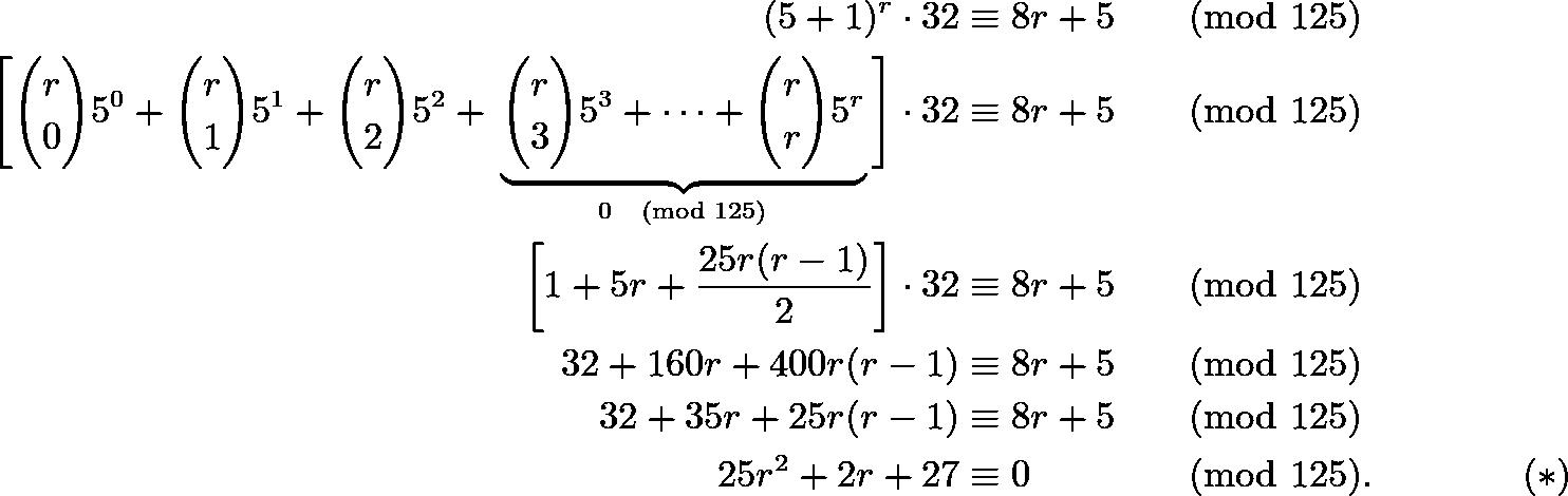 \begin{align*} (5+1)^r\cdot32&\equiv8r+5&&\pmod{125} \\ \Biggl[\binom{r}{0}5^0+\binom{r}{1}5^1+\binom{r}{2}5^2+\phantom{ }\underbrace{\binom{r}{3}5^3+\cdots+\binom{r}{r}5^r}_{0\pmod{125}}\phantom{ }\Biggr]\cdot32&\equiv8r+5&&\pmod{125} \\ \left[1+5r+\frac{25r(r-1)}{2}\right]\cdot32&\equiv8r+5&&\pmod{125} \\ 32+160r+400r(r-1)&\equiv8r+5&&\pmod{125} \\ 32+35r+25r(r-1)&\equiv8r+5&&\pmod{125} \\ 25r^2+2r+27&\equiv0&&\pmod{125}. \hspace{15mm} (*) \end{align*}