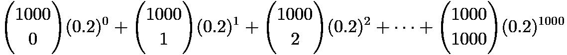 ${1000 \choose 0}(0.2)^0+{1000 \choose 1}(0.2)^1+{1000 \choose 2}(0.2)^2+\cdots+{1000 \choose 1000}(0.2)^{1000}$