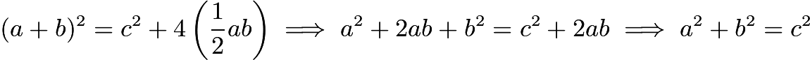 $(a+b)^2=c^2+4\left(\frac{1}{2}ab\right)\implies a^2+2ab+b^2=c^2+2ab\implies a^2 + b^2=c^2$