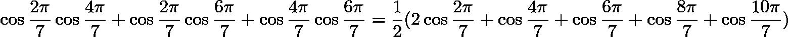 $\cos \frac{2 \pi}{7} \cos \frac{4 \pi}{7} + \cos \frac{2 \pi}{7} \cos \frac{6 \pi}{7} + \cos \frac{4 \pi}{7} \cos \frac{6 \pi}{7} = \frac{1}{2} (2 \cos \frac{2 \pi}{7} + \cos \frac{4 \pi}{7} + \cos \frac{6 \pi}{7} + \cos \frac{8 \pi}{7} + \cos \frac{10 \pi}{7})$