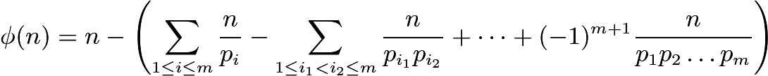 $\phi(n) = n - \left(\sum_{1 \le i \le m}\frac{n}{p_i}- \sum_{1 \le i_1 < i_2 \le m}\frac{n}{p_{i_1}p_{i_2}} + \cdots + (-1)^{m+1}\frac{n}{p_1p_2\ldots p_m}\right)$