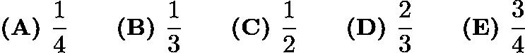 $\textbf{(A) } \frac14 \qquad\textbf{(B) } \frac13 \qquad\textbf{(C) } \frac12 \qquad\textbf{(D) } \frac23 \qquad\textbf{(E) } \frac34$