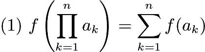 $(1) \ f\left(\prod_{k=1}^{n}a_k\right)=\sum_{k=1}^{n}f(a_k)$