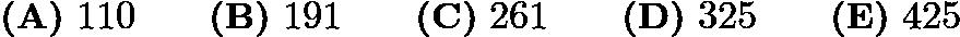 $\textbf{(A)}\ 110\qquad\textbf{(B)}\ 191\qquad\textbf{(C)}\ 261\qquad\textbf{(D)}\ 325\qquad\textbf{(E)}\ 425$