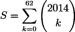 $S = \sum \limits_{k=0}^{62} \dbinom{2014}{k}$