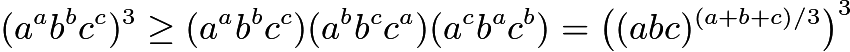 $(a^ab^bc^c)^3\ge (a^ab^bc^c)(a^bb^cc^a)(a^cb^ac^b)=\left((abc)^{(a+b+c)/3}\right)^3$