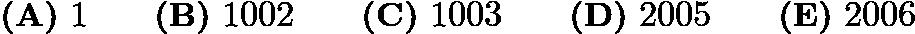 $\textbf{(A)}\ 1\qquad\textbf{(B)}\ 1002\qquad\textbf{(C)}\ 1003\qquad\textbf{(D)}\ 2005\qquad\textbf{(E)}\ 2006$