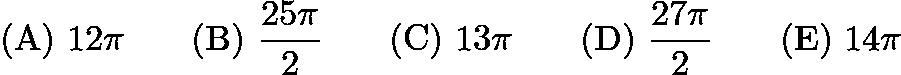 $\mathrm{(A) \ } 12\pi\qquad \mathrm{(B) \ } \frac{25\pi}{2}\qquad \mathrm{(C) \ } 13\pi\qquad \mathrm{(D) \ } \frac{27\pi}{2}\qquad \mathrm{(E) \ } 14\pi$