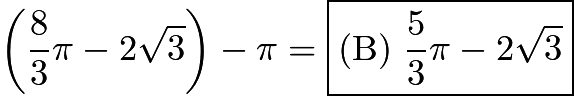 $\left( \frac 83 \pi - 2\sqrt 3 \right) - \pi = \boxed{\mathrm{(B)\ } \frac 53 \pi - 2\sqrt 3 }$