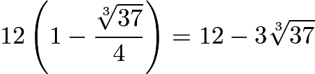 $12\left(1-\frac{\sqrt[3]{37}}{4}\right)=12-3\sqrt[3]{37}$
