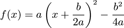 $f(x) = a\left(x + \frac{b}{2a}\right)^2 - \frac{b^2}{4a}$