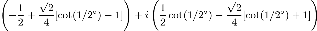 $\left( - \frac {1}{2} + \frac {\sqrt {2}}{4}[\cot (1/2^\circ) - 1] \right) + i\left( \frac {1}{2}\cot (1/2^\circ) - \frac {\sqrt {2}}{4}[\cot (1/2^\circ) + 1] \right)$