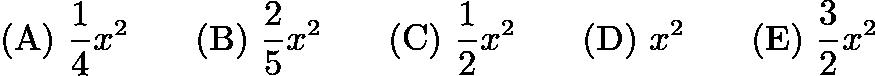 $\mathrm{(A) \ } \frac{1}{4}x^2\qquad \mathrm{(B) \ } \frac{2}{5}x^2\qquad \mathrm{(C) \ } \frac{1}{2}x^2\qquad \mathrm{(D) \ } x^2\qquad \mathrm{(E) \ } \frac{3}{2}x^2$