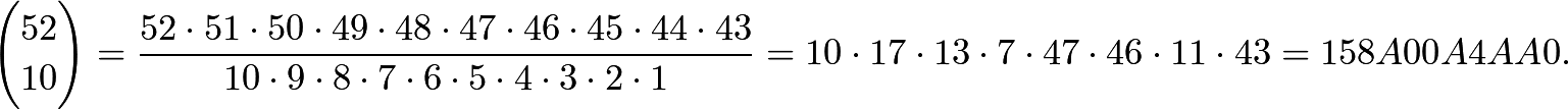 \[\binom{52}{10}=\frac{52 \cdot 51 \cdot 50 \cdot 49 \cdot 48 \cdot 47 \cdot 46 \cdot 45 \cdot 44 \cdot 43}{10 \cdot 9 \cdot 8 \cdot 7 \cdot 6 \cdot 5 \cdot 4 \cdot 3 \cdot 2 \cdot 1} = {10 \cdot 17 \cdot 13 \cdot 7 \cdot 47 \cdot 46 \cdot 11 \cdot 43} = 158A00A4AA0.\]