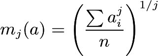 $m_j(a) = \left({\frac{\sum a_i^j}{n}}\right)^{1/j}$