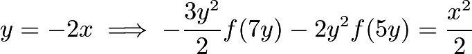 $y=-2x \implies -\frac{3y^{2}}{2}f(7y)-{2y^{2}}f(5y)=\frac{x^{2}}{2}$