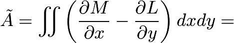 $\tilde{A}=\iint\left(\frac{\partial M}{\partial x}-\frac{\partial L}{\partial y}\right)dxdy=$