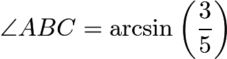 $\angle ABC = \arcsin\left(\frac{3}{5}\right)$