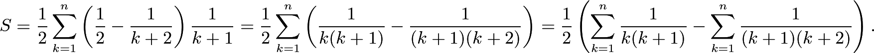 \[S = \dfrac{1}{2}\sum_{k=1}^n \left(\dfrac{1}{2}-\dfrac{1}{k+2}\right)\dfrac{1}{k+1} = \dfrac{1}{2}\sum_{k = 1}^n \left(\dfrac{1}{k(k+1)} - \dfrac{1}{(k+1)(k+2)}\right) = \dfrac{1}{2}\left(\sum_{k = 1}^n \dfrac{1}{k(k+1)}- \sum_{k = 1}^n \dfrac{1}{(k+1)(k+2)} \right).\]