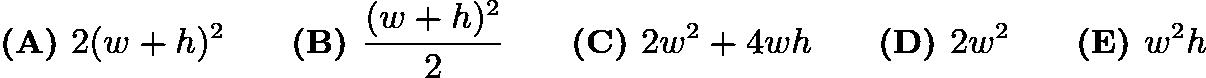 $\textbf{(A) } 2(w+h)^2 \qquad \textbf{(B) } \frac{(w+h)^2}2 \qquad \textbf{(C) } 2w^2+4wh \qquad \textbf{(D) } 2w^2 \qquad \textbf{(E) } w^2h$