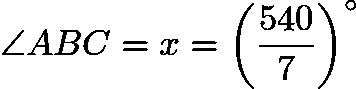 $\angle ABC = x = \left(\frac{540}7\right)^\circ$