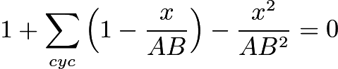 $1 + \sum_{cyc}\left(1 - \frac {x}{AB}\right) - \frac {x^2}{AB^2} = 0$