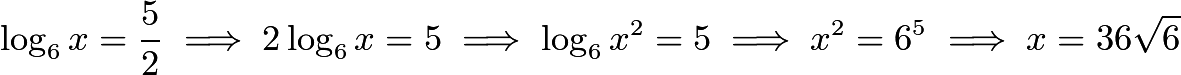 $\log_6 x=\frac{5}{2}\implies 2\log_6 x=5\implies \log_6 x^2=5\implies x^2=6^5\implies x=36\sqrt{6}$
