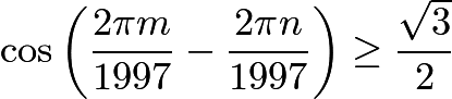 $\cos\left(\frac{2\pi m}{1997} - \frac{2\pi n}{1997}\right) \ge \frac{\sqrt{3}}{2}$