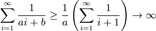 $\sum_{i=1}^{\infty}\frac{1}{ai+b}\ge\frac{1}{a} \left(\sum_{i=1}^{\infty}\frac{1}{i+1}\right)\to\infty$
