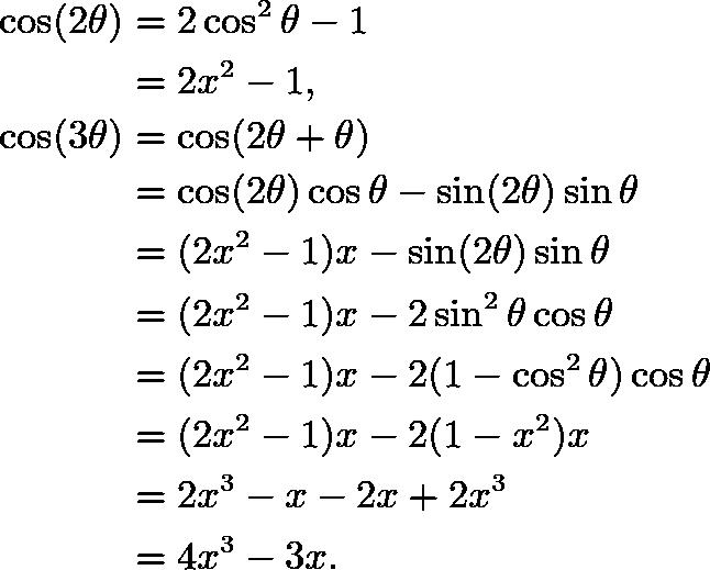 \begin{align*} \cos(2\theta)&=2\cos^2\theta-1 \\ &=2x^2-1, \\ \cos(3\theta)&=\cos(2\theta+\theta) \\ &=\cos(2\theta)\cos\theta-\sin(2\theta)\sin\theta \\ &=(2x^2-1)x-\sin(2\theta)\sin\theta \\ &=(2x^2-1)x-2\sin^2\theta\cos\theta \\ &=(2x^2-1)x-2(1-\cos^2\theta)\cos\theta \\ &=(2x^2-1)x-2(1-x^2)x \\ &=2x^3-x-2x+2x^3 \\ &=4x^3-3x. \end{align*}